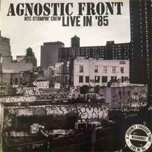 Agnostic Front - NYC Stompin' Crew Live In '85 download free