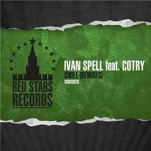 Ivan Spell Feat. Cotry - Smile (Remixes) download free