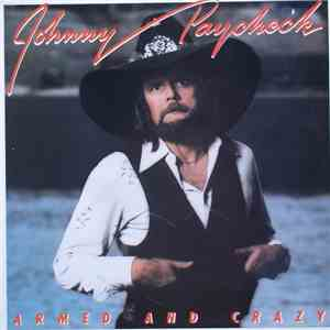 Johnny Paycheck - Armed And Crazy download free