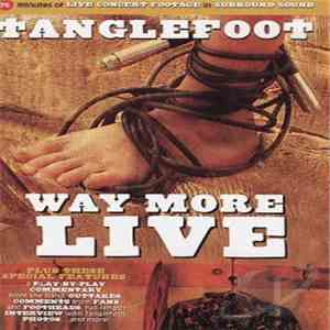 Tanglefoot - Way More Live download free