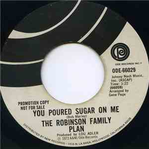 The Robinson Family Plan - You Poured Sugar On Me download free