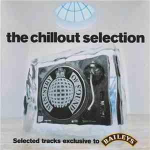 Various - The Chillout Selection: Selected Tracks Exclusive To Baileys download free