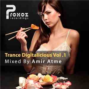 Various - Trance Digitalicious Vol. - Mixed By Amir Atme download free